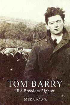 Tom Barry—'I included the Kilmichael chapter [in The IRA and its enemies] to illustrate . . . how similar the IRA and government forces really became once the struggle got going . . . It wasn't to prove that Tom Barry was a bastard.'