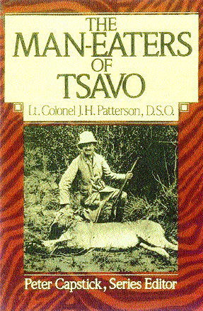According to Theodore Roosevelt, Patterson's account of his lion-shooting exploits was 'the most thrilling book of true stories ever written'.