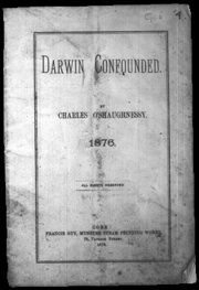 Charles O'Shaughnessy's Darwin confounded—'Presented by the Author' . . . to 'Doctor Darwin' on 15 February 1876.