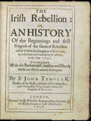 John Temple's The Irish Rebellion substantiated its arguments through providing printed (and edited) abstracts of the 1641 Depositions. (Trinity College, Dublin)
