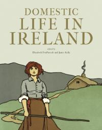 Domestic life in Ireland (Proceedings of the Royal Irish Academy, Section C, Volume III, 2011)Elizabeth FitzPatrick & James Kelly (eds)(Royal Irish Academy, €25)ISBN 9781904890836