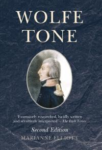 Wolfe Tone (2nd edition)Marianne Elliott(Liverpool University Press, £40)ISBN 9781846318078