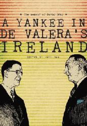 A Yankee in de Valera's Ireland:  the memoir of David Gray  Paul Bew (ed.) (Royal Irish Academy, €20) ISBN 9781908996053