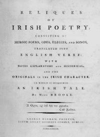 Title-page of Reliques of Irish poetry (1789) by Charlotte Brooke, the only woman active in antiquarian research at the time of the Academy's foundation in 1785. In 1787 she petitioned unsuccessfully to be appointed housekeeper for its recently acquired premises.