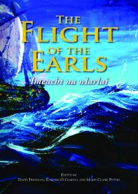 The Flight of the Earls: Imeacht na nIarlaíDavid Finnegan, Éamonn Ó Ciardha and Marie-Claire Peters (eds) (Guildhall Press, £40) ISBN 9781906271329