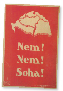 Above: 'No! No! Never!'—interwar irredentist poster.