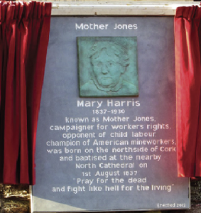 On 1 August 2012 over 500 people gathered at John Redmond Street in the heart of Shandon, Cork, to witness the unveiling of a plaque to a long-forgotten Cork woman. Gerard O'Mahony tells the story of Mary Harris, better known as the Irish/American labour activist Mother Jones.