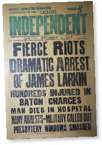 Poster for the Irish Independent on 1 September 1913, the day after 'Bloody Sunday'. Murphy had acquired the title in 1901 and transformed it into the country's best-selling paper