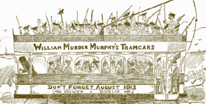A Kavanagh cartoon entitled 'Birrell's Bloody Bullies'—'Lest ye forget! Murphy ordered civilian passengers out of his cars to facilitate [Chief Secretary] Birrell's hired assassins and the police in their ignoble attempt to disarm Irishmen. These sweepings of Scotch slums shot down unarmed men, women and children.' This refers to the incident on Bachelor's Walk on 26 July 1914, the day of the Howth gunrunning, when the King's Own Scottish Borderers opened fire on a hostile crowd, killing three people (a fourth died later) and wounding 38. (Irish Worker, July 1914)