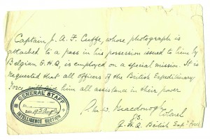 A note dated 19 August 1914 and signed by his cousin, Colonel (later General, Sir) G.M.W. Macdonogh, director of military intelligence, GHQ British Expeditionary Force, explaining that Captain J.A.F. Cuffe was employed on a special mission and requesting that officers of the British Expeditionary Force should give him every assistance in their power. There are many of these notes in both French and English.