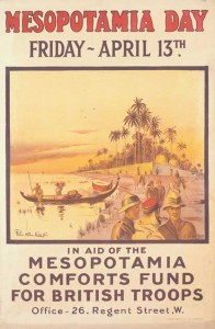 Poster calling on the public to support 'Mesopotamia Day', 13 April 1917. Élite society commonly organised this type of philanthropic event, which allowed the upper classes to demonstrate solidarity with the fighting men. Shortly beforehand, the Tigris Corps, of which the Connaught Rangers formed a part, had scored a notable success by capturing Baghdad. (IWM)