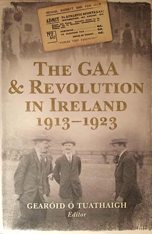 The-GAA-&-Revolution-in-Ireland-1913-1923-(front-cover)